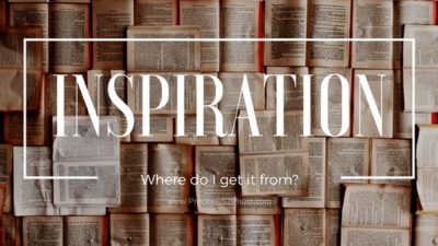 Blog Title: where I get my inspiration from
