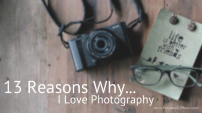 Blog title: 13 Reasons Why I love Photography